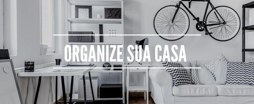 Organize sua casa